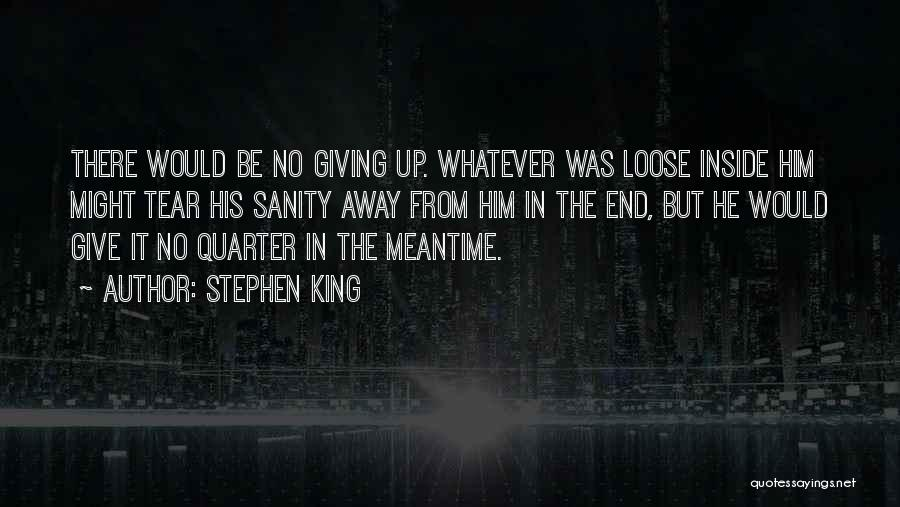 The Meantime Quotes By Stephen King