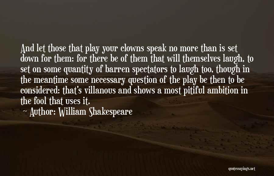 The Meantime Quotes By William Shakespeare