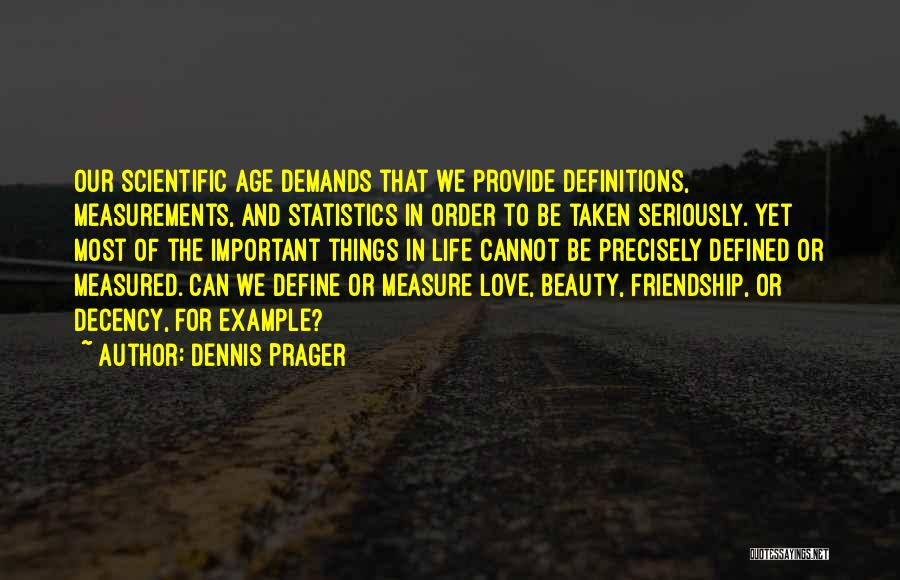 The Measure Of Friendship Quotes By Dennis Prager