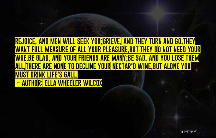 The Measure Of Friendship Quotes By Ella Wheeler Wilcox