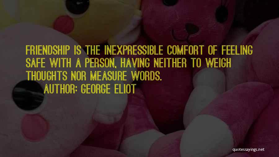 The Measure Of Friendship Quotes By George Eliot