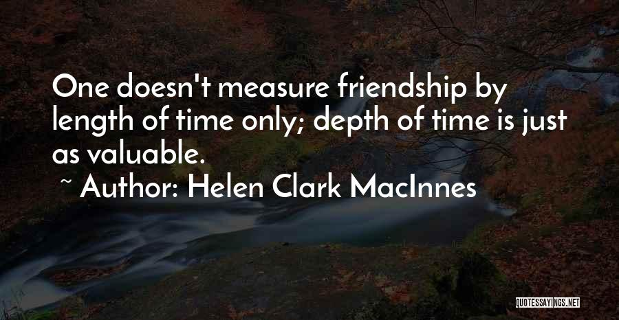 The Measure Of Friendship Quotes By Helen Clark MacInnes