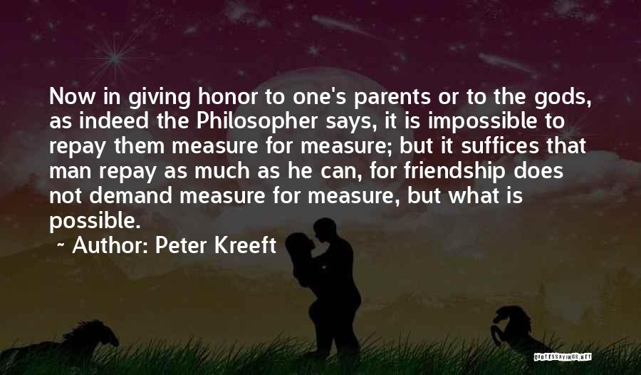 The Measure Of Friendship Quotes By Peter Kreeft