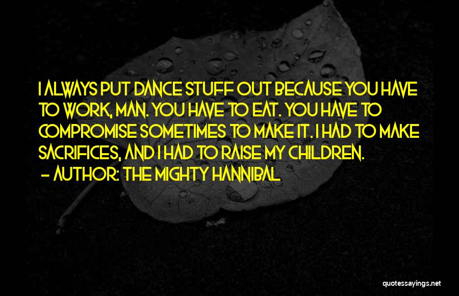 The Mighty Hannibal Quotes 1511526