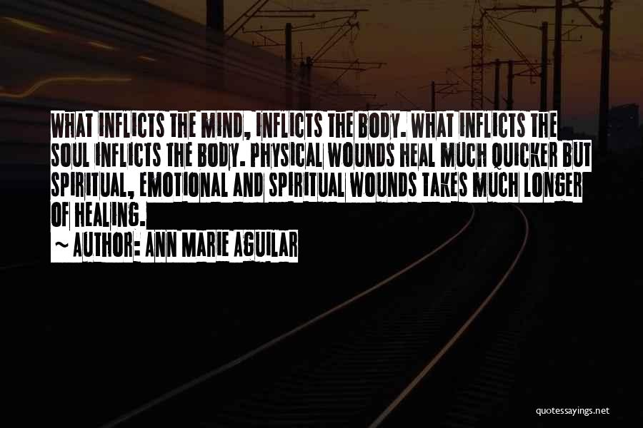 The Mind And Body Quotes By Ann Marie Aguilar