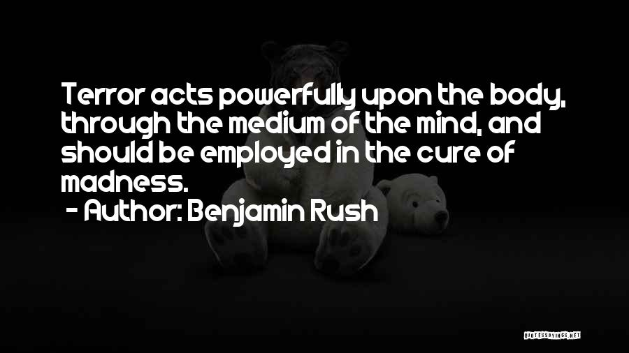 The Mind And Body Quotes By Benjamin Rush