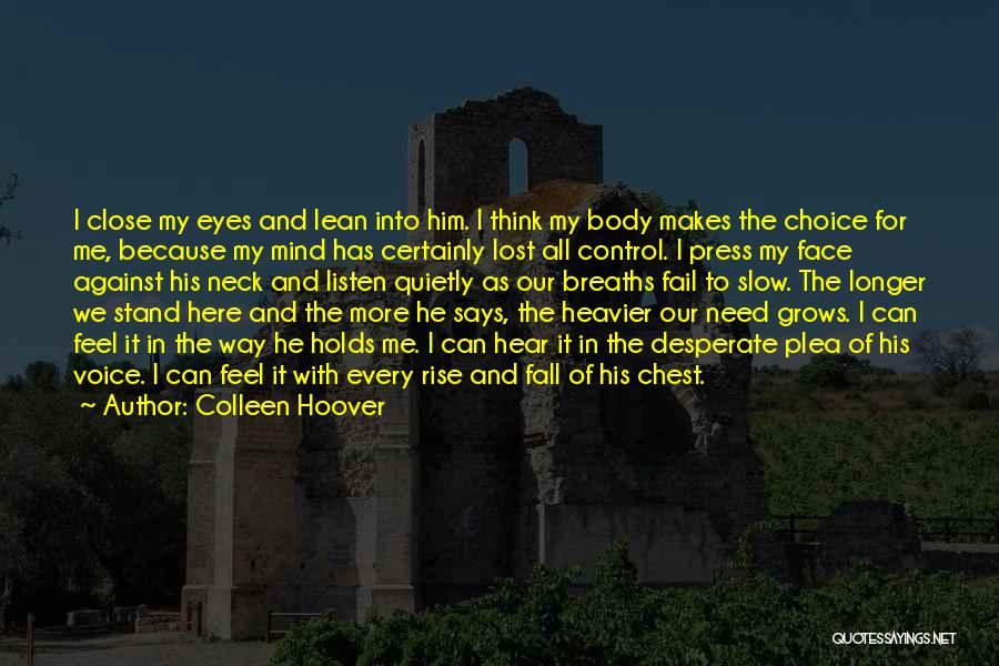 The Mind And Body Quotes By Colleen Hoover