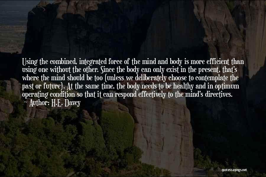 The Mind And Body Quotes By H.E. Davey