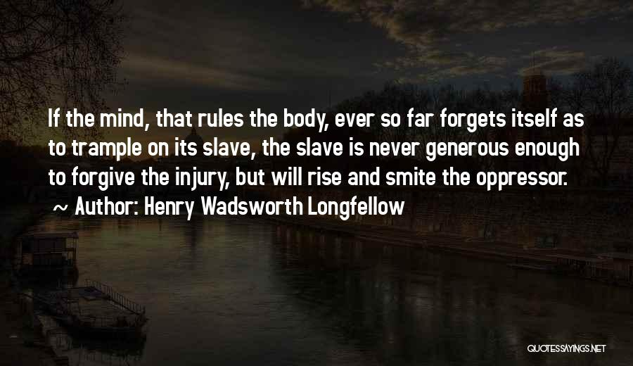 The Mind And Body Quotes By Henry Wadsworth Longfellow