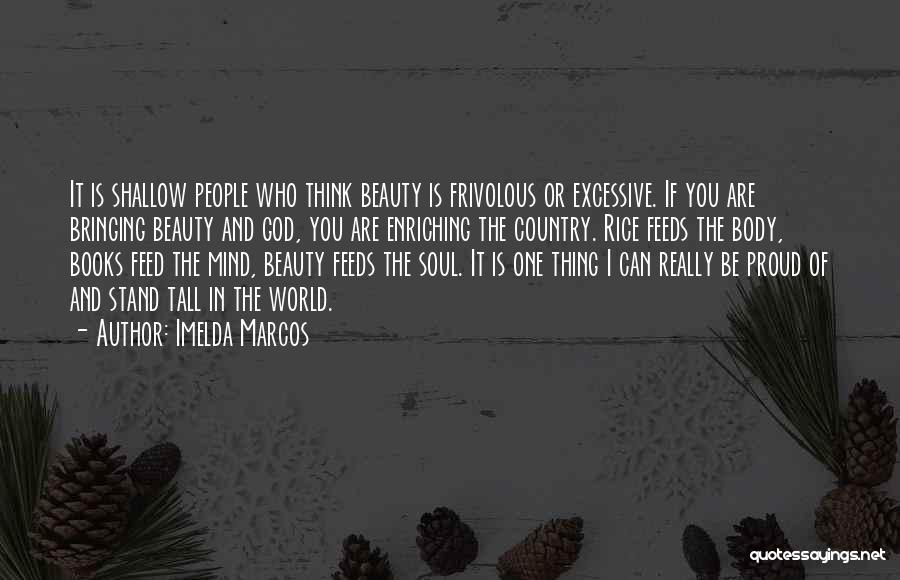 The Mind And Body Quotes By Imelda Marcos