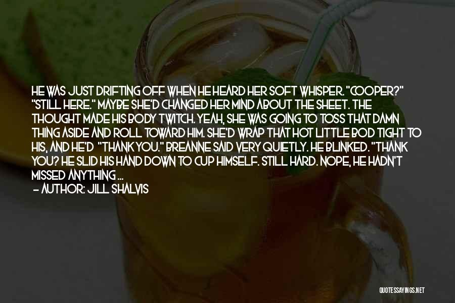 The Mind And Body Quotes By Jill Shalvis
