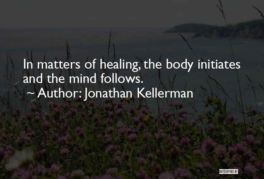 The Mind And Body Quotes By Jonathan Kellerman