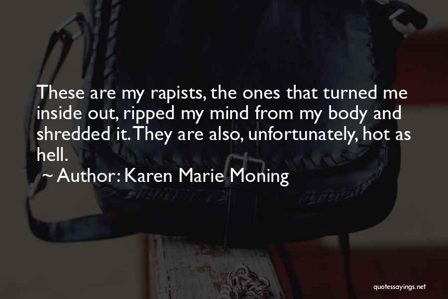 The Mind And Body Quotes By Karen Marie Moning