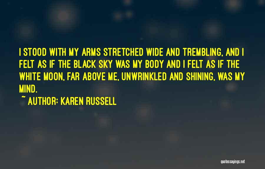 The Mind And Body Quotes By Karen Russell
