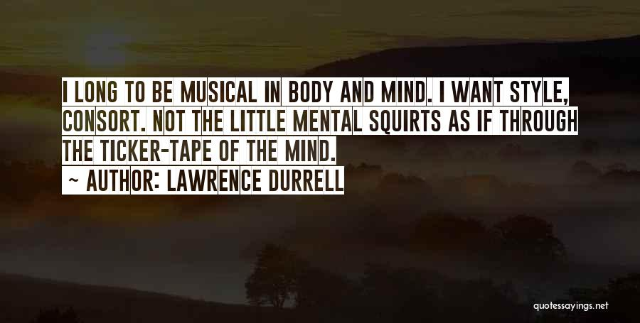 The Mind And Body Quotes By Lawrence Durrell