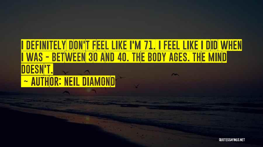 The Mind And Body Quotes By Neil Diamond