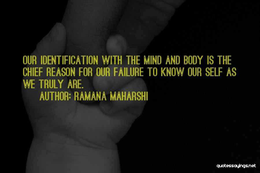The Mind And Body Quotes By Ramana Maharshi