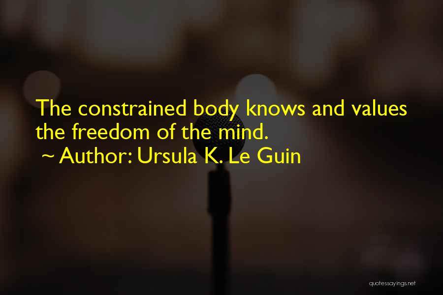 The Mind And Body Quotes By Ursula K. Le Guin