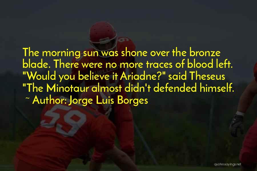 The Minotaur Quotes By Jorge Luis Borges