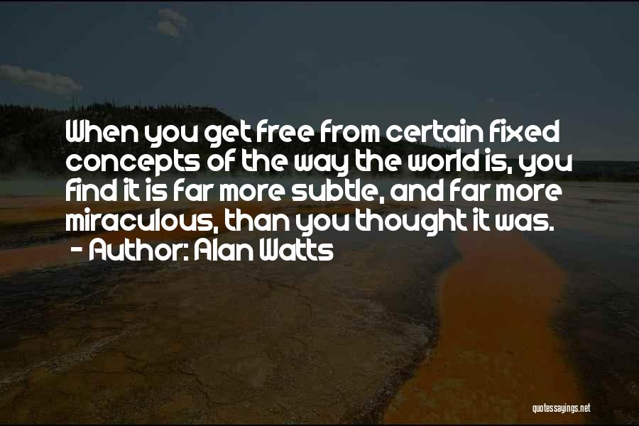The Miraculous Quotes By Alan Watts