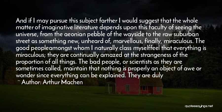 The Miraculous Quotes By Arthur Machen