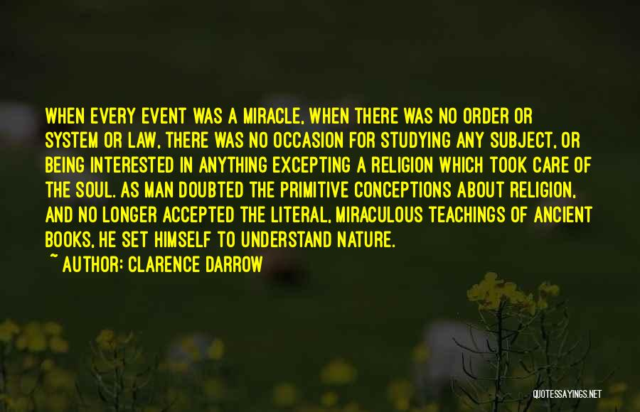 The Miraculous Quotes By Clarence Darrow
