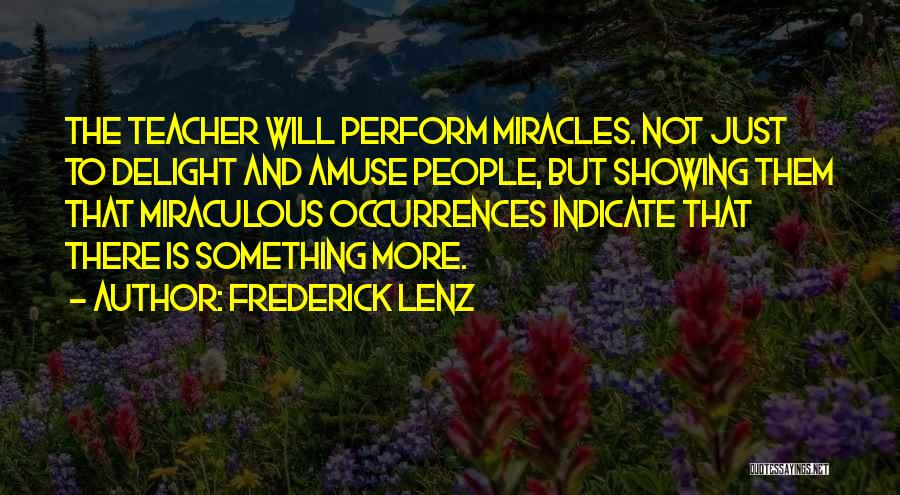The Miraculous Quotes By Frederick Lenz
