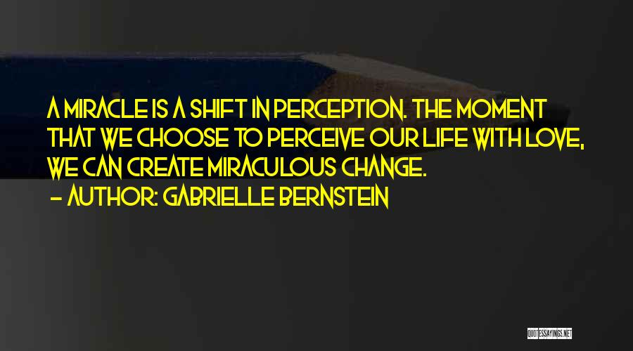 The Miraculous Quotes By Gabrielle Bernstein