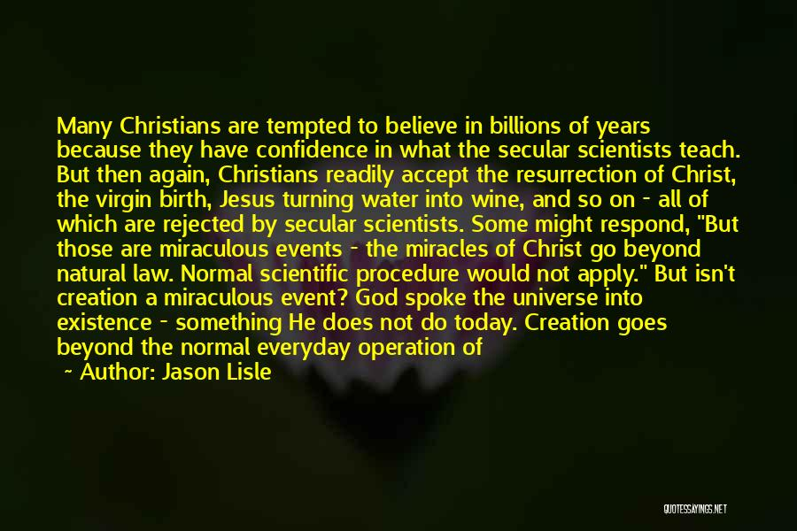 The Miraculous Quotes By Jason Lisle
