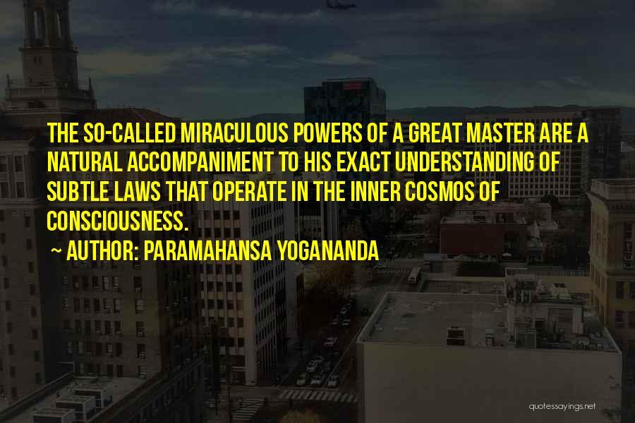 The Miraculous Quotes By Paramahansa Yogananda