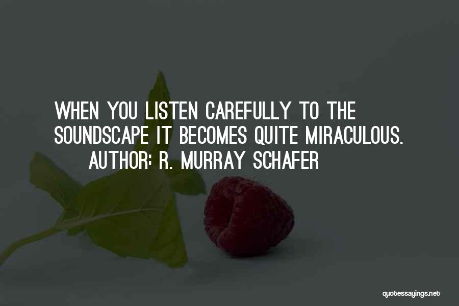 The Miraculous Quotes By R. Murray Schafer
