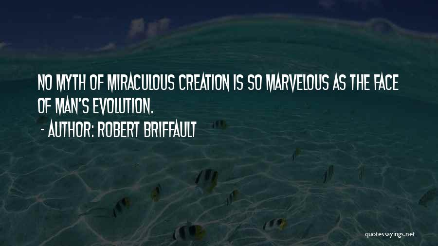 The Miraculous Quotes By Robert Briffault
