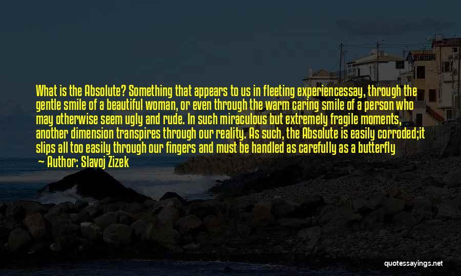 The Miraculous Quotes By Slavoj Zizek
