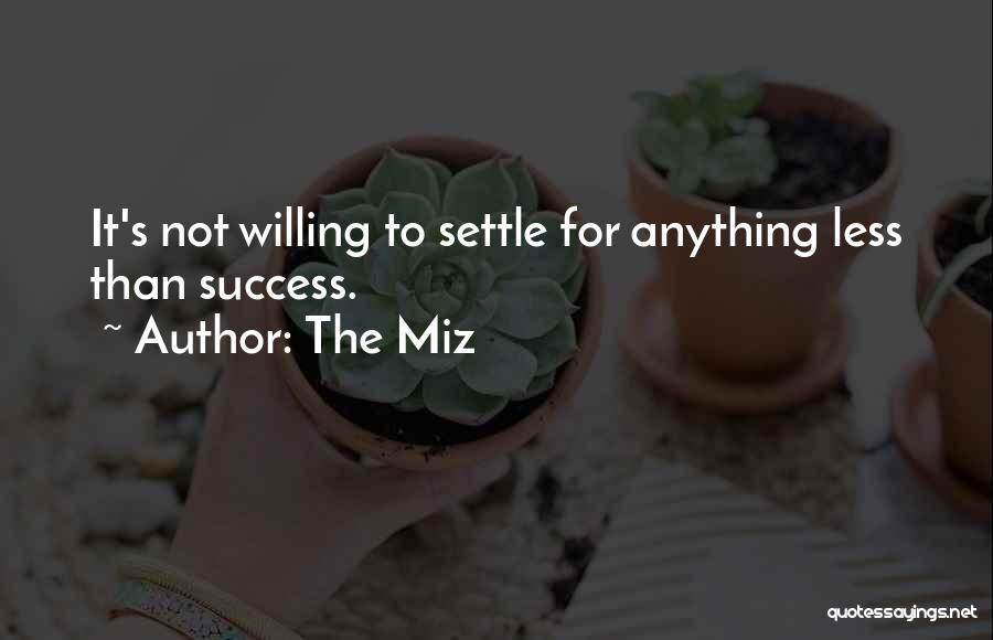 The Miz Quotes 101398