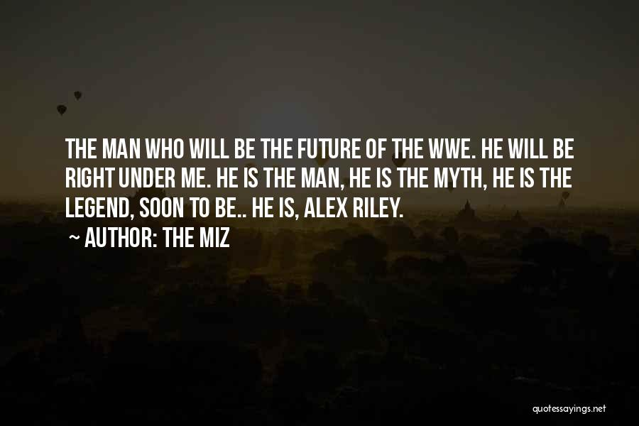 The Miz Quotes 1501542