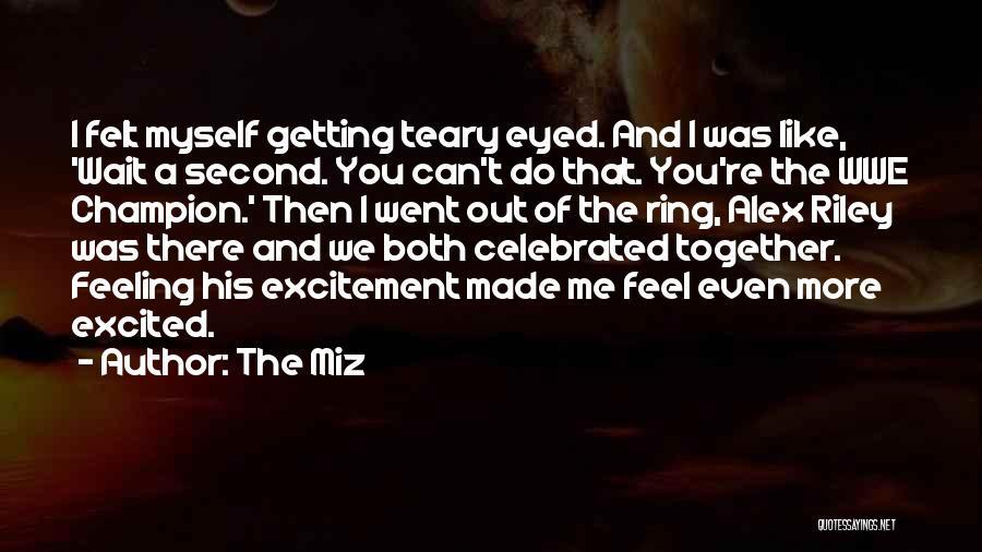 The Miz Quotes 1696036