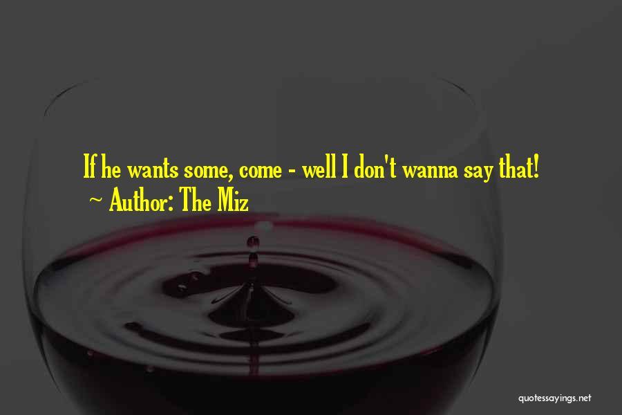 The Miz Quotes 2119583