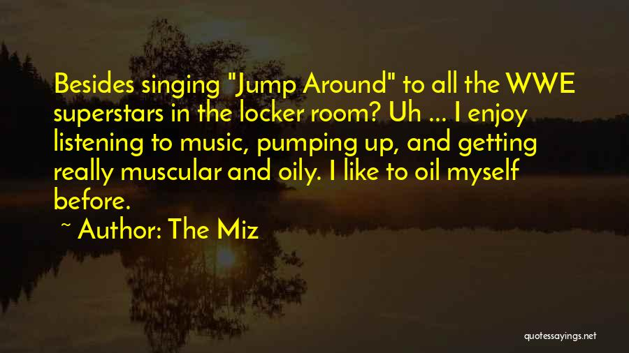 The Miz Quotes 591857