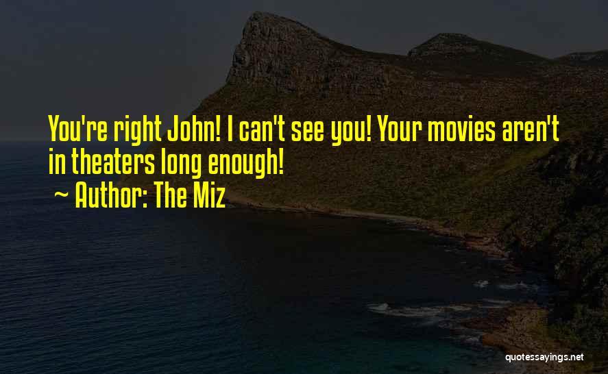 The Miz Quotes 593189
