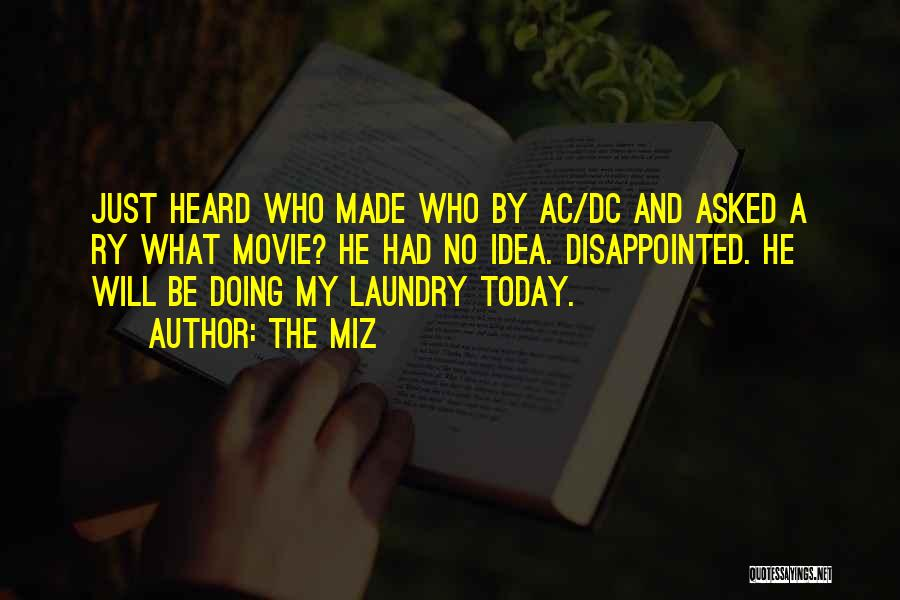 The Miz Quotes 697677