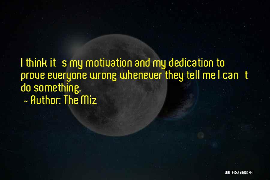 The Miz Quotes 765013