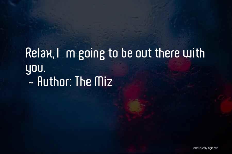 The Miz Quotes 945966