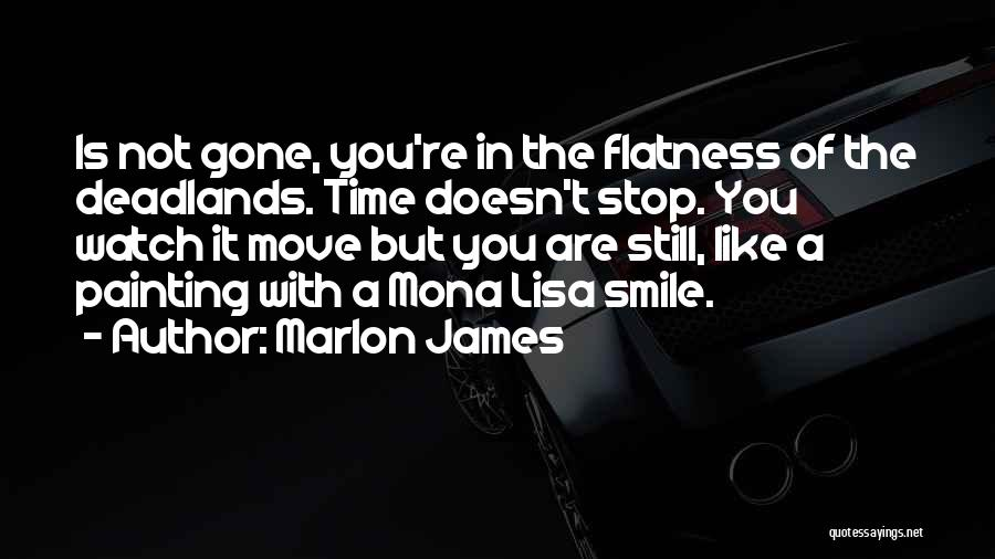 The Mona Lisa Painting Quotes By Marlon James