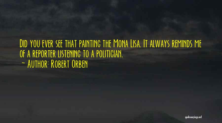 The Mona Lisa Painting Quotes By Robert Orben