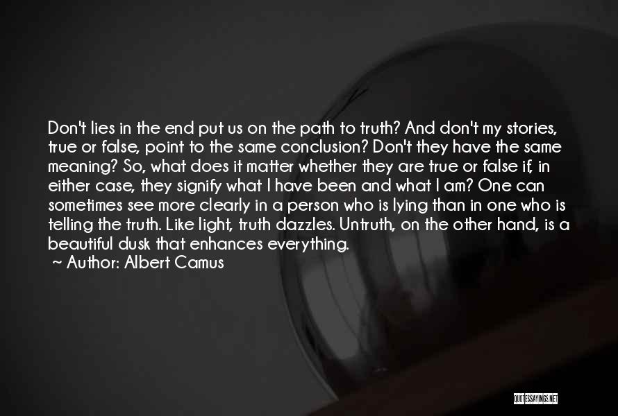 The More Lies Quotes By Albert Camus