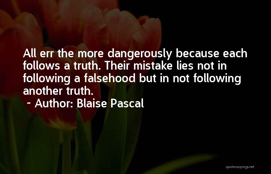 The More Lies Quotes By Blaise Pascal