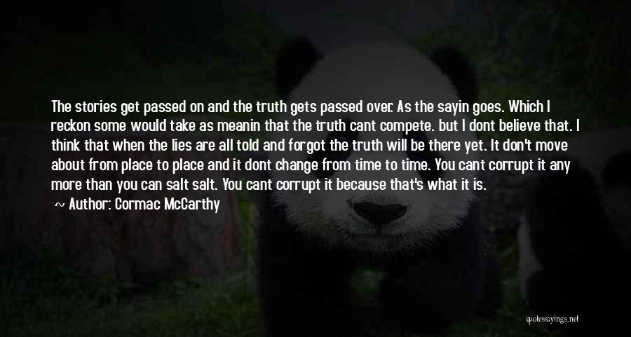 The More Lies Quotes By Cormac McCarthy
