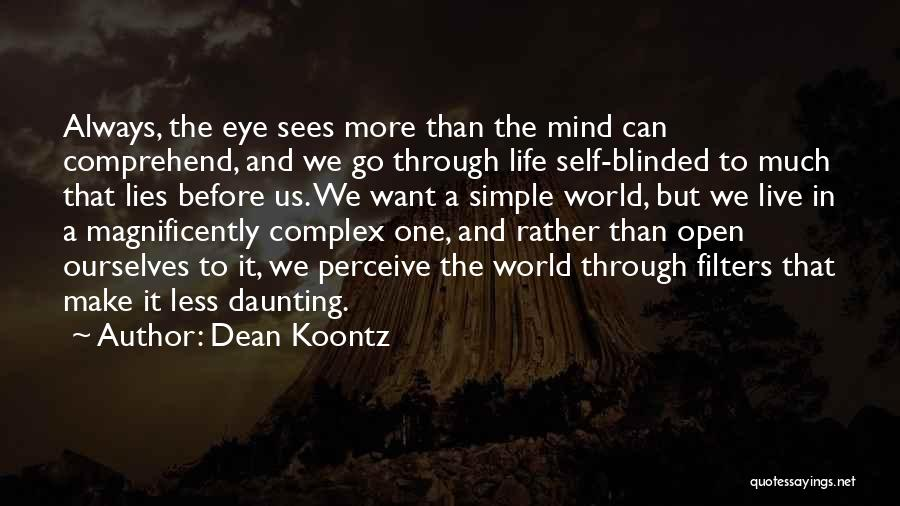 The More Lies Quotes By Dean Koontz