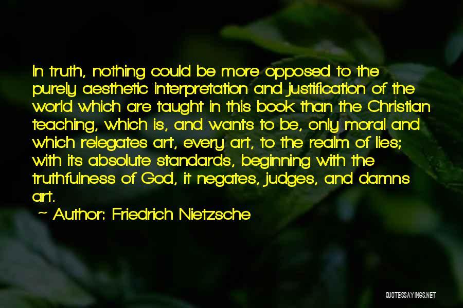 The More Lies Quotes By Friedrich Nietzsche