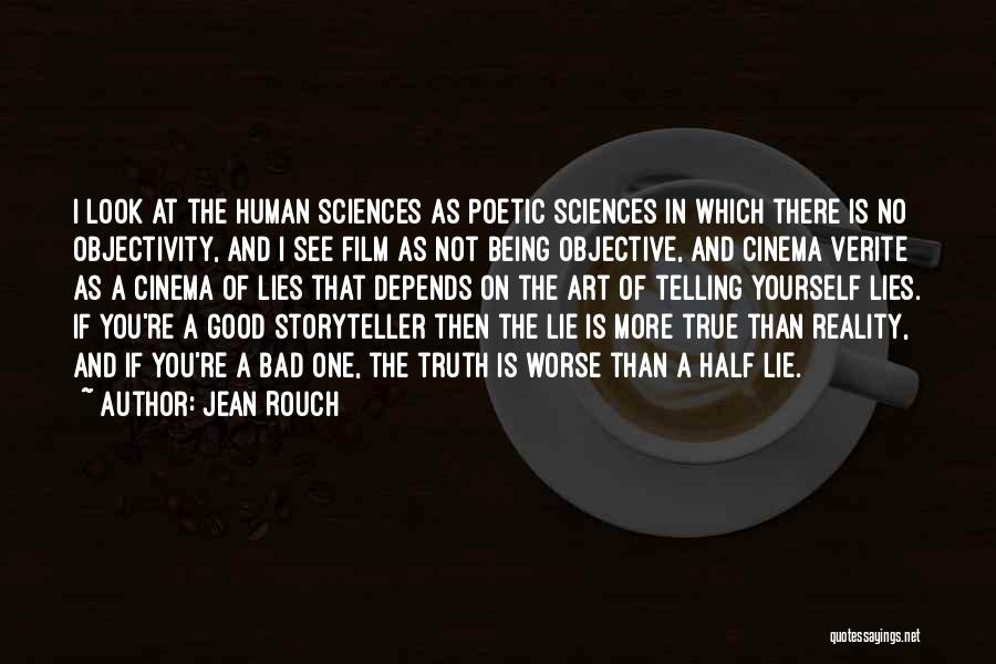 The More Lies Quotes By Jean Rouch